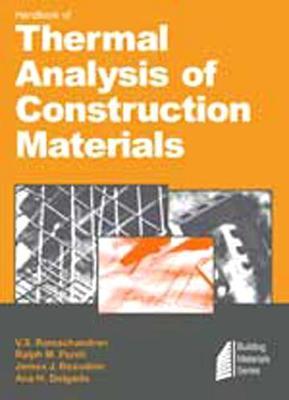 Handbook of Thermal Analysis of Construction Materials - Ramachandran, V S, M.D., Ph.D.