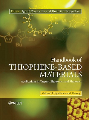 Handbook of Thiophene-Based Materials: Applications in Organic Electronics and Photonics, 2 Volume Set - Perepichka, Igor F (Editor), and Perepichka, Dmitrii F (Editor)