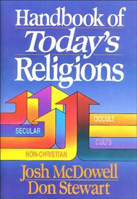Handbook of Today's Religions - McDowell, Josh, and Stewart, Don