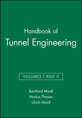 Handbook of Tunnel Engineering - Maidl, Bernhard, and Thewes, Markus, and Maidl, Ulrich
