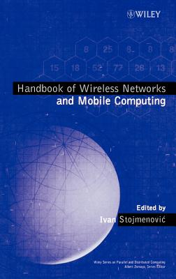 Handbook of Wireless Networks and Mobile Computing - Stojmenovic, Ivan (Editor)