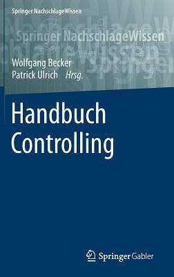 Handbuch Controlling - Becker, Wolfgang, Dr. (Editor)
