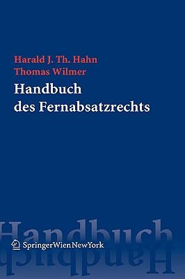 Handbuch Des Fernabsatzrechts - Hahn, Harald J T, and Wilmer, Thomas