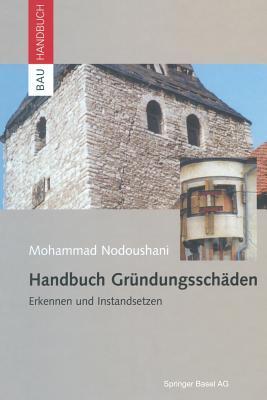 Handbuch Grundungsschaden: Erkennen Und Instandsetzen - Nodoushani, Mohammad