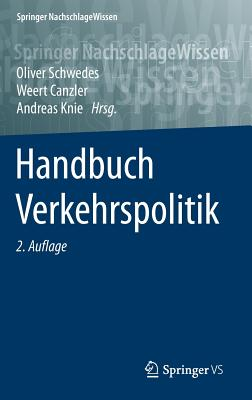 Handbuch Verkehrspolitik - Schwedes, Oliver (Editor), and Canzler, Weert (Editor), and Knie, Andreas (Editor)