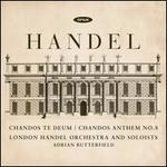 Handel: Chandos Te Deum; Chandos Anthem No. 8