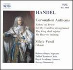 Handel: Coronation Anthems; Silete Venti