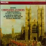Handel: Coronation Anthems - Academy of St. Martin in the Fields; Alastair Ross (organ); Anthony Rolfe Johnson (tenor); Joan Rodgers (soprano); Robert Dean (bass); Academy of St. Martin in the Fields Chorus (choir, chorus); Neville Marriner (conductor)