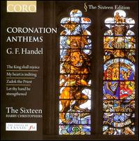 Handel: Coronation Anthems - The Sixteen; Harry Christophers (conductor)