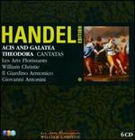 Handel Edition: Acis and Galatea; Theodora; Cantatas