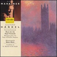 Handel: Feuerwerksmusik; Wassermusik - Academy of St. Martin-in-the-Fields; John Constable (harpsichord); Neville Marriner (conductor)