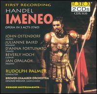 Handel: Imeneo - Beverly Hoch (vocals); D'Anna Fortunato (vocals); Edward Brewer (harpsichord); Jan Opalach (vocals); John Ostendorf (vocals);...