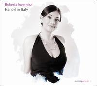 Handel in Italy - Fabio Bonizzoni (harpsichord); La Risonanza; Roberta Invernizzi (soprano); Romina Basso (alto); Thomas E. Bauer (bass);...