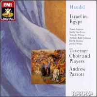 Handel: Israel in Egypt - Anthony Rolfe Johnson (tenor); David Thomas (bass); Emily van Evera (soprano); Jeremy White (bass); Nancy Argenta (soprano); Timothy Wilson (alto); Andrew Parrott (conductor)
