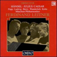 Handel: Julius Ceasar - Christa Ludwig (vocals); Fritz Wunderlich (vocals); Hans Bruno Ernst (vocals); Hans Günther Nöcker (vocals);...
