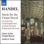 Handel: Music for the Chapel Royal