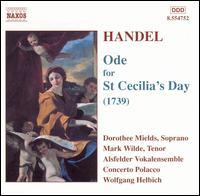 Handel: Ode for St. Cecilia's Day (1739) - Concerto Polacco; Dorothee Mields (soprano); Mark Wilde (tenor); Alsfelder Vokalensemble (choir, chorus);...