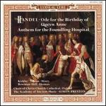 Handel: Ode for the Birthday of Queen Anne; Anthem for the Foundling Hospital