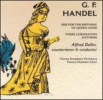 Handel: Ode for the Birthday of Queen Anne; Three Coronation Anthems