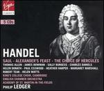 Handel: Saul; Alexander's Feast; The Choice of Hercules - Adrian Beers (double bass); Adrian Partington (organ); Charles Daniels (tenor); Charles Tunnell (cello obligato);...