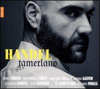 Handel: Tamerlano - John Mark Ainsley (tenor); Karina Gauvin (soprano); Max Emanuel Cencic (counter tenor); Pavel Kudinov (bass);...