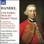 Handel: Total Eclipse - Music for Handel's Tenor