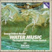Handel: Water Music - Elizabeth Wilcock (violin); Simon Standage (violin); The English Concert; Trevor Pinnock (conductor)