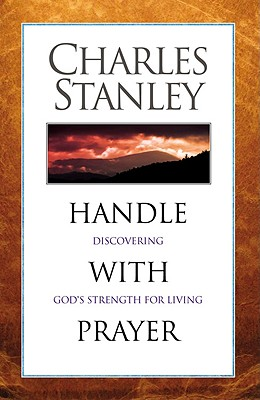 Handle with Prayer - Stanley, Charles F, Dr.
