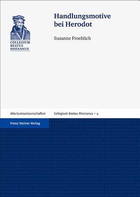 Handlungsmotive Bei Herodot - Froehlich, Susanne