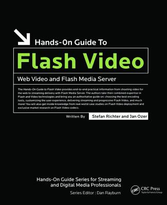 Hands-On Guide to Flash Video: Web Video and Flash Media Server - Richter, Stefan