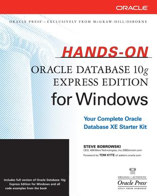 Hands-On Oracle Database 10g Express Edition for Windows - Bobrowski, Steve