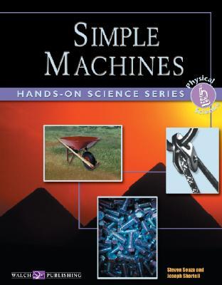 Hands-On Science: Simple Machines - Souza, Steven