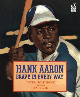 Hank Aaron Brave in Every Way - Golenbock, Peter