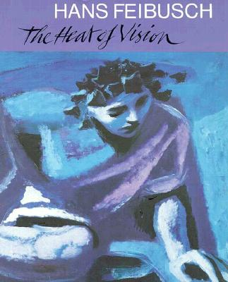 Hans Feibusch: The Heat of Vision - Coke, David (Editor)