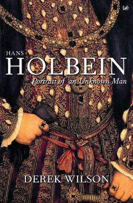 Hans Holbein: Portrait of an Unknown Man - Wilson, Derek