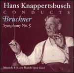 Hans Knappertsbusch Conducts Bruckner Symphony No. 5