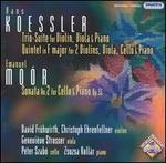 Hans Koessler: Trio-Suite; Quintet; Emanuel Moór: Sonata No. 2, Op. 55