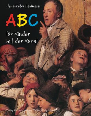 Hans-Peter Feldmann: ABC Fur Kinder Mit Der Kunst - Feldmann, Hans-Peter (Photographer)