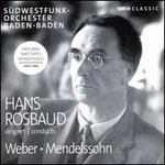Hans Rosbaud conducts Weber, Mendelssohn