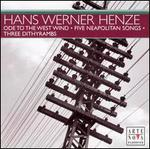 Hans Werner Henze: Ode to the West Wind; Five Neapolitan Songs; Three Dithyrambs