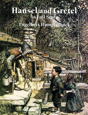 Hansel and Gretel in Full Score - Humperdinck, Engelbert