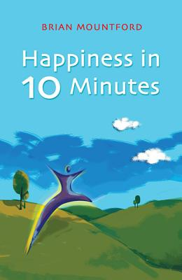 Happiness in 10 Minutes - Mountford, Brian