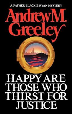 Happy Are Those Who Thirst for Justice - Greeley, Andrew M