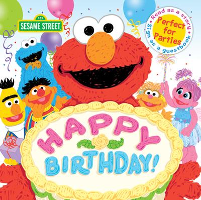 Happy Birthday!: A Birthday Party Book - Sesame Workshop