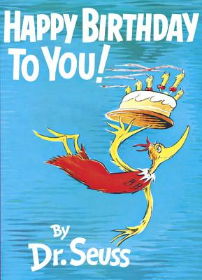 Happy Birthday to You! - Dr Seuss, and Wolitzer