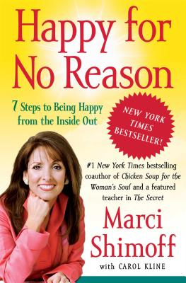 Happy for No Reason: 7 Steps to Being Happy from the Inside Out - Shimoff, Marci
