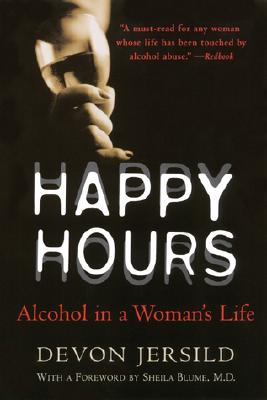 Happy Hours: Alcohol in a Woman's Life - Jersild, Devon