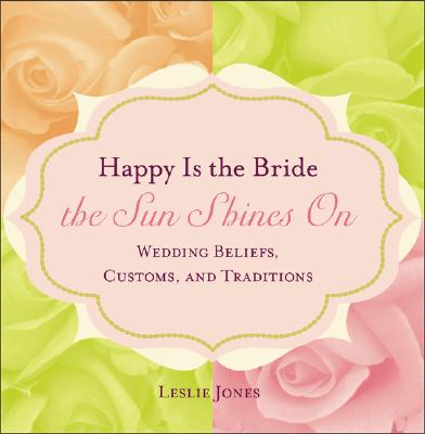 Happy Is the Bride the Sun Shines on - Social Market Foundation, and Jones Leslie
