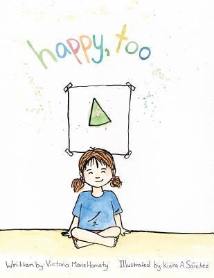 Happy, Too - Hamaty, Victoria Marie