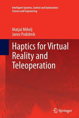 Haptics for Virtual Reality and Teleoperation - Mihelj, Matjaz